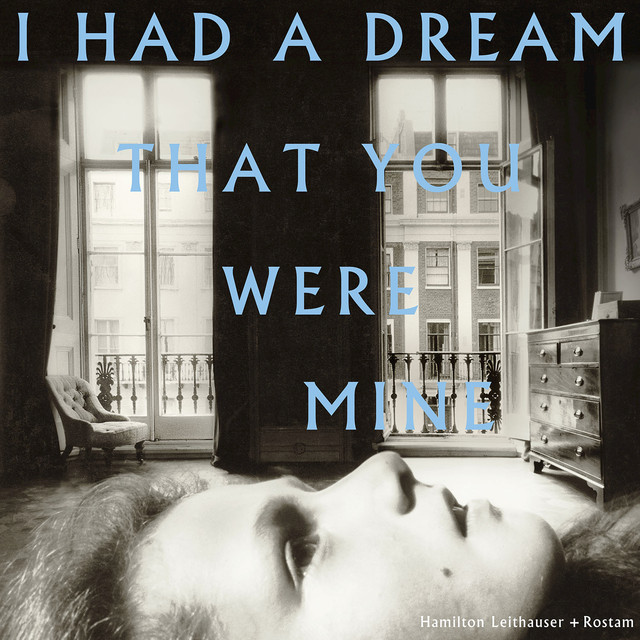 Album cover for I Had A Dream That You Were Mine by Hamilton Leithauser + Rostam, Hamilton Leithauser, Rostam