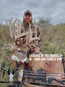 Legends of The Woods EP 16: Spot and Stalk a 230