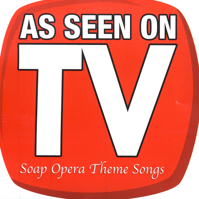 As Seen On TV (Soap Opera Theme Songs) by The Hit Crew on
