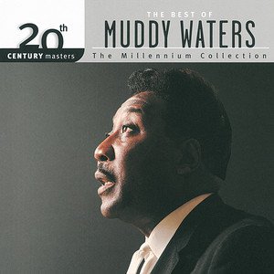 20th Century Masters: The Millennium Collection: Best Of Muddy Waters Albümü