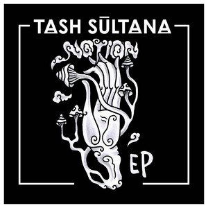 Notion - EP - Tash Sultana