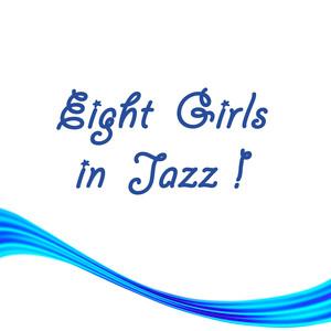 Eight Girls in Jazz !