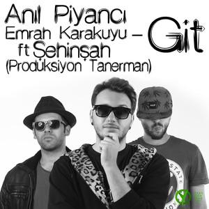 Git (feat. Emrah Karakuyu & Şehinşah) Albümü