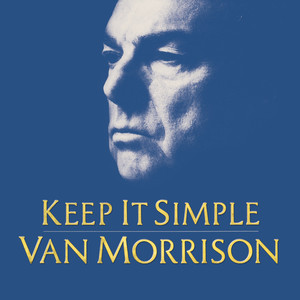 Keep It Simple - Van Morrison