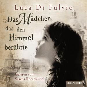 Das Mädchen, das den Himmel berührte (Ungekürzt) Audiobook