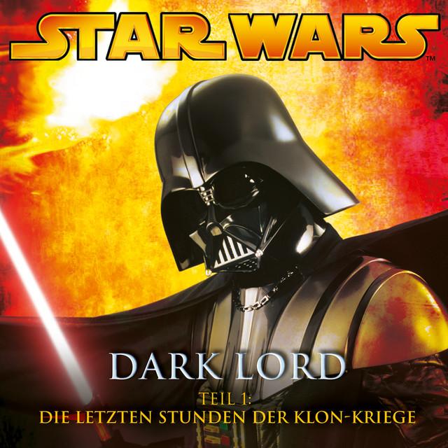 Dark Lord - Teil 1: Die letzten Stunden der Klon-Kriege Cover