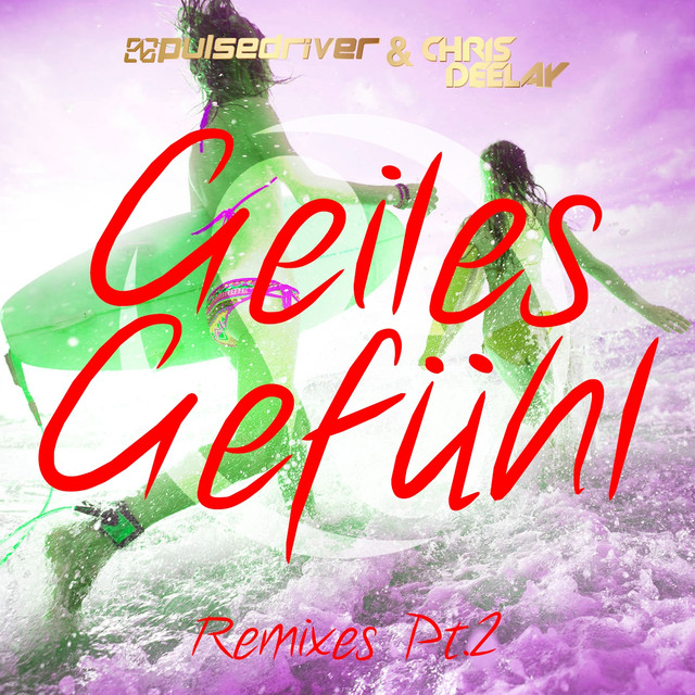 Geiles Gefühl (The Remixes, Pt. 2)