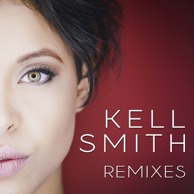 Kell Smith (Remixes)