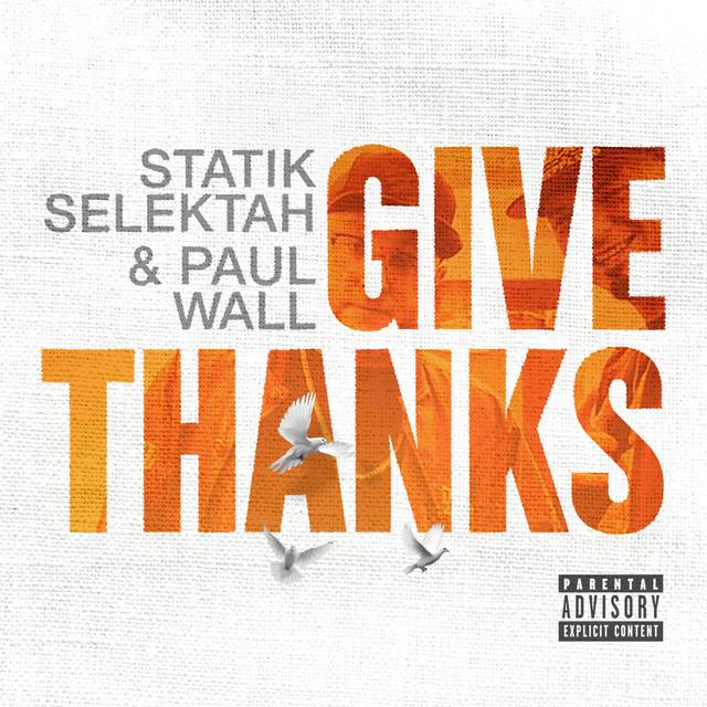 Album cover for Give Thanks by Paul Wall, Statik Selektah