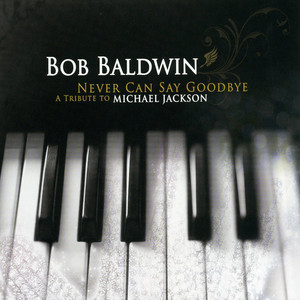 Bob Baldwin, Chuck Loeb Never Can Say Goodbye cover