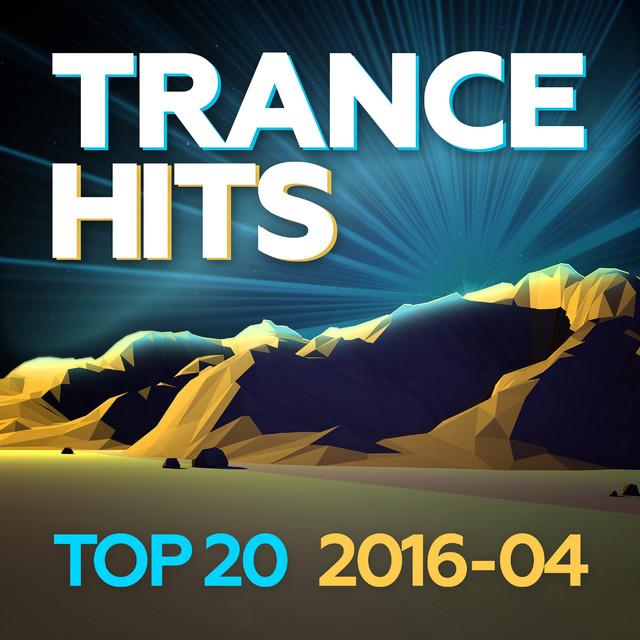 Trance Hits Top 20 - 2016-04