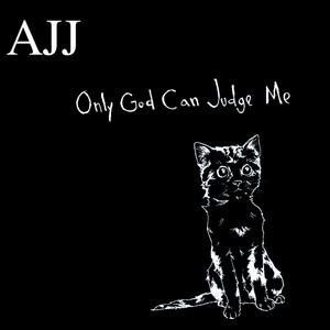Only God Can Judge Me - Andrew Jackson Jihad