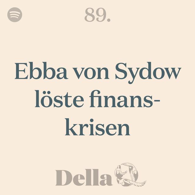 89. Ebba von Sydow löste finanskrisen