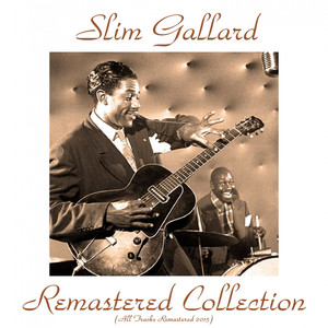 Slim Gaillard Remastered Collection (All Tracks Remastered 2015) album