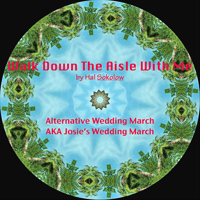 Wedding March Song.Walk Down The Aisle With Me Alternative Wedding March Song By Hal