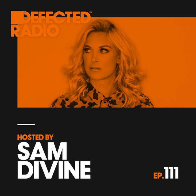 Album cover for Defected Radio Episode 111 (hosted by Sam Divine) by Defected Radio