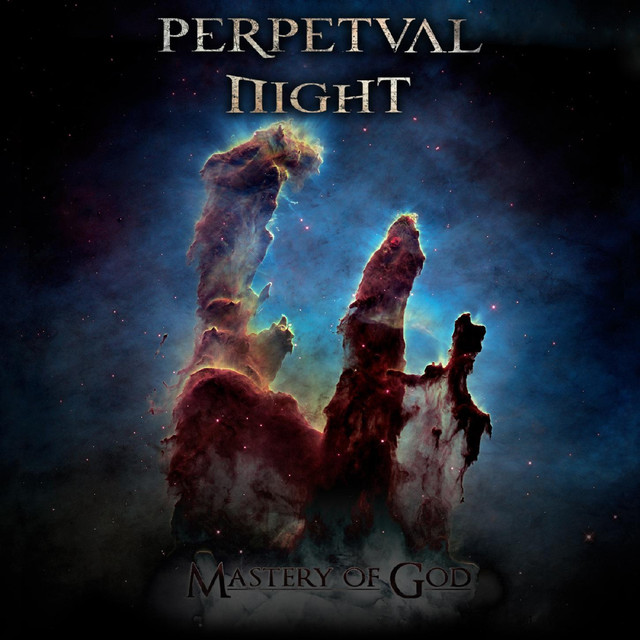 Perpetual Night - Mastery of God