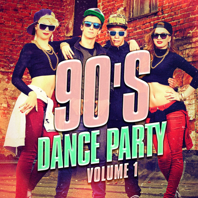 90 s dance party vol 1 the best 90 s mix of dance and eurodance
