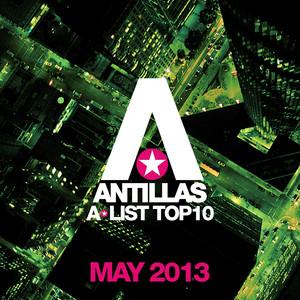 Antillas A-List Top 10 - May 2013 (Bonus Track Version)