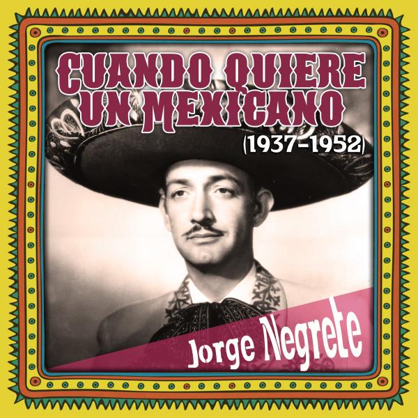 Cuando quiere un Mexicano (1937-1952)