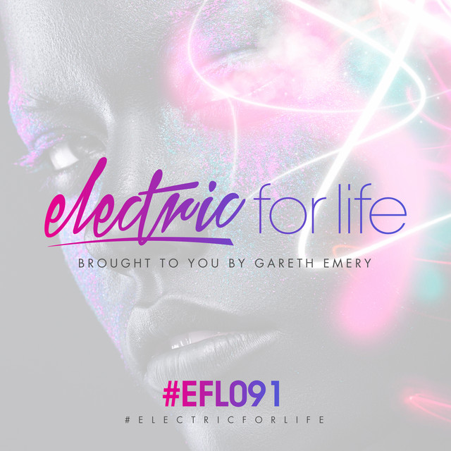 Gareth Emery Electric For Life Episode 091 album cover