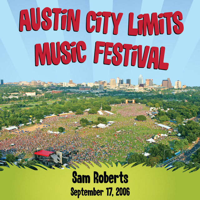 Live at Austin City Limits Music Festival 2006: Sam Roberts (International Version)