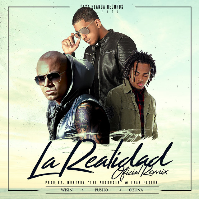 La Realidad (Remix), a song by Pusho, Ozuna, Wisin on Spotify