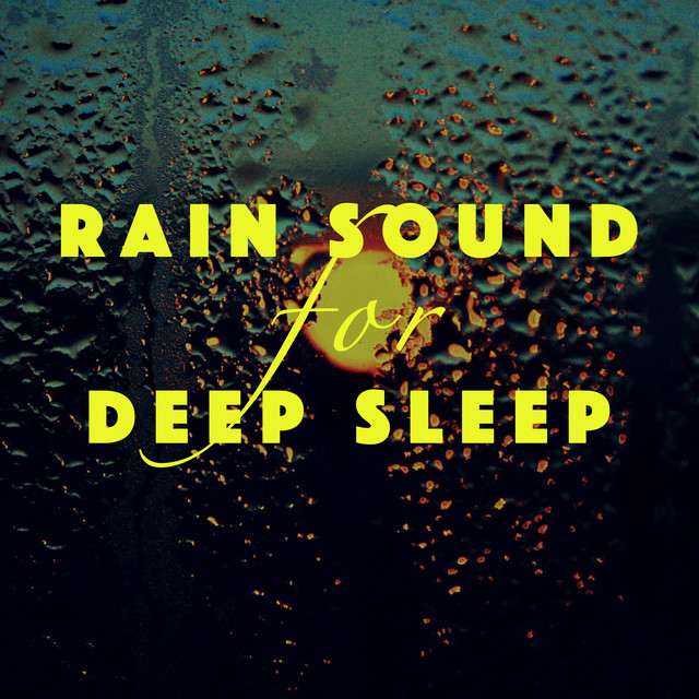 Album cover for Rain Sound for Deep Sleep by Rain Sounds, Rain for Deep Sleep, Soothing Sounds