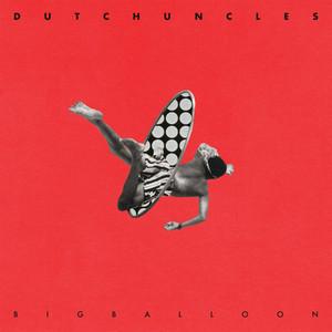 Dutch Uncles - Big Balloon