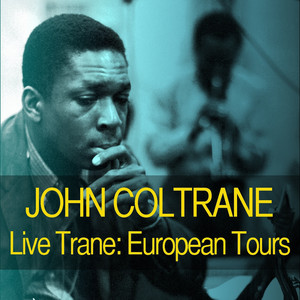 Live Trane: The European Tours album