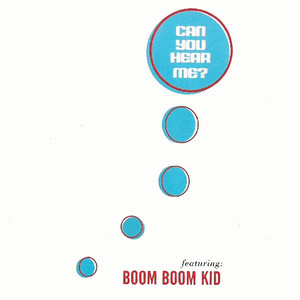 Can You Hear Me? - Boom Boom Kid