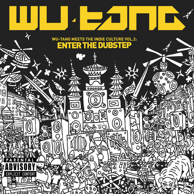 Wu-Tang Meets the Indie Culture Vol. 2: Enter the Dubstep