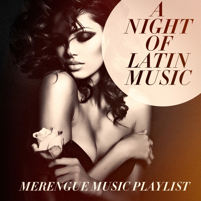 A Night of Latin Music - Merengue Music Playlist