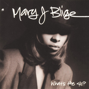 What's The 411? - Mary J Blige