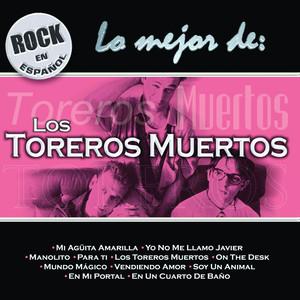 Rock En Español - Lo Mejor De Toreros Muertos - Toreros Muertos