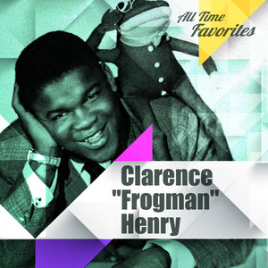 "All Time Favorites: Clarence ""Frogman"" Henry album"