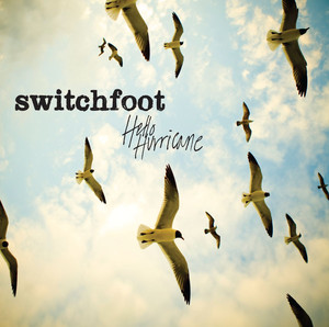Hello Hurricane - Switchfoot