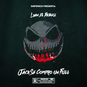 Sinfonico Presenta: Jack Se Compro Un Full (Lyan El Bebesi Remix) Albümü