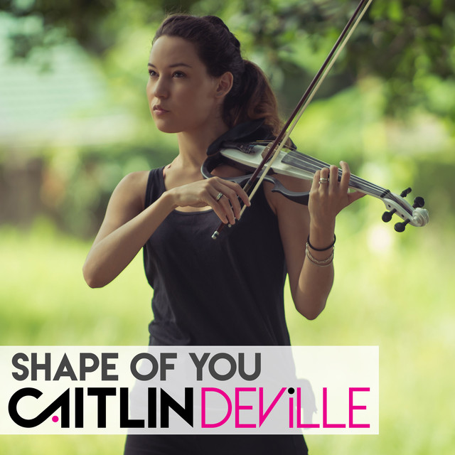 Shape of You, a song by Caitlin De Ville on Spotify