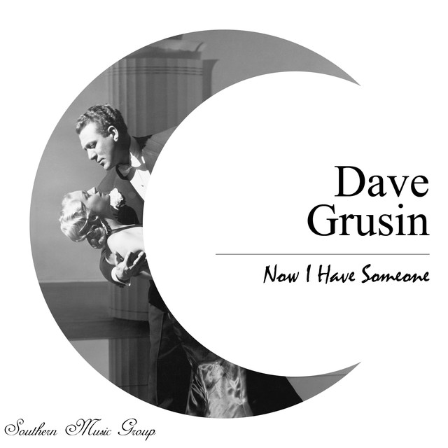 Dave Grusin Now I Have Someone album cover