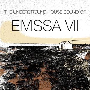 The Underground House Sound of Eivissa, Vol. 7 album
