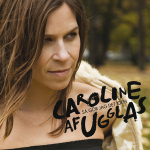 Caroline af Ugglas, Snälla snälla på Spotify