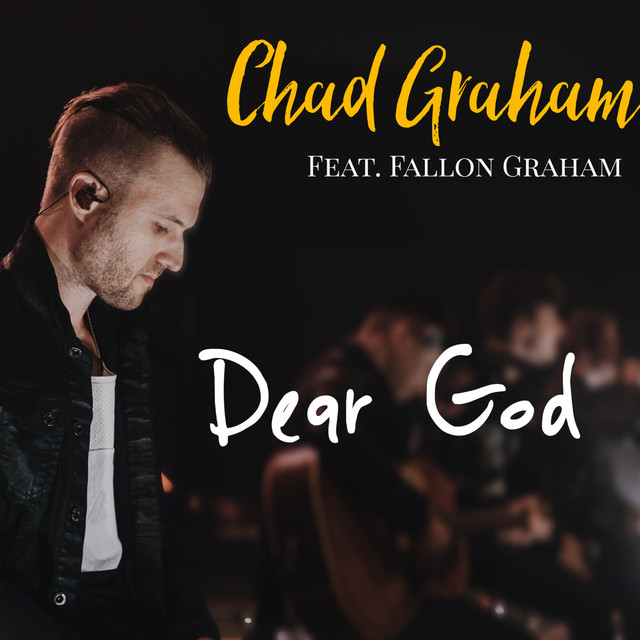 Dear God by Chad Graham on Spotify