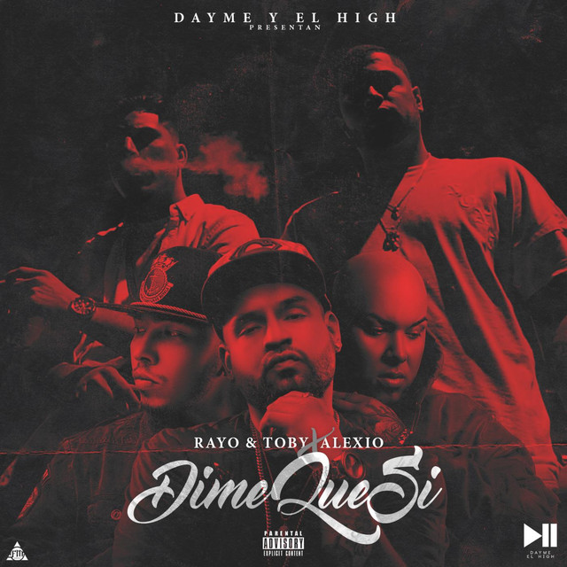 Dime Que Si (feat. Rayo & Toby & Alexio)