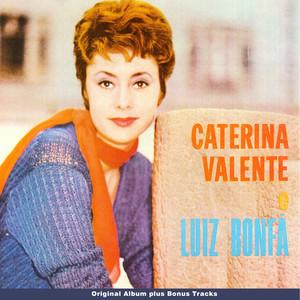 Caterina Valente Luiz Bonfá (Original Bossa Nova Album Plus Bonus Tracks) album