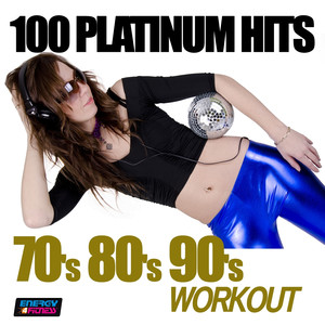 100 Platinum Hits 70's 80's 90's Workout
