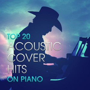Top 20 Acoustic Cover Hits On Piano Albumcover