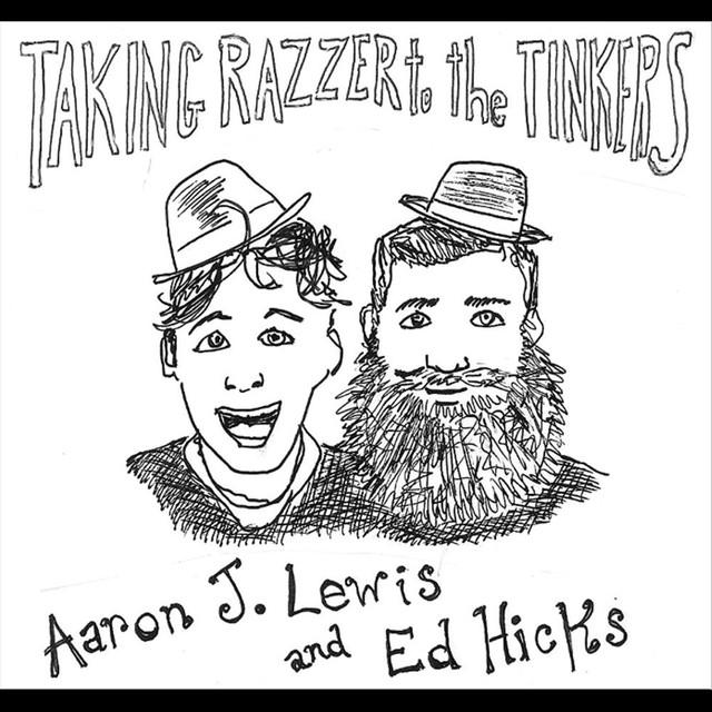 Aaron J. Lewis & Ed Hicks