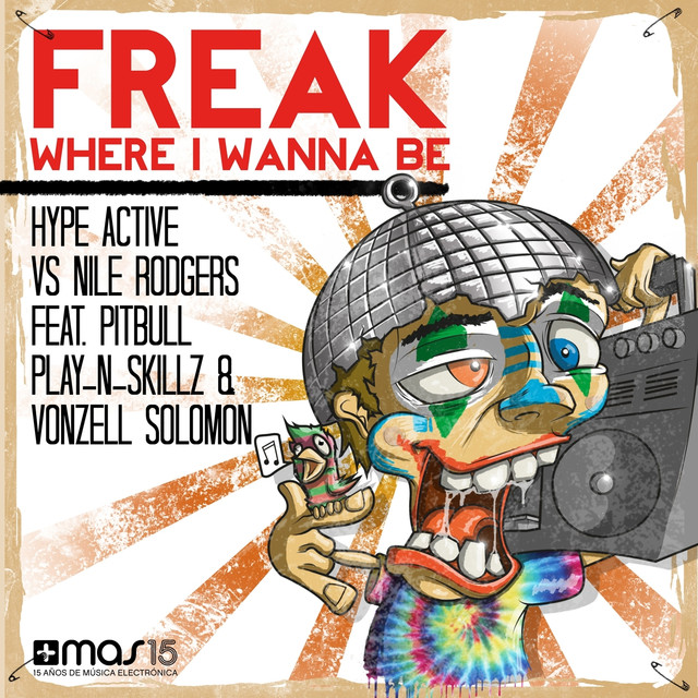 Le Freak (feat. Pitbull, Play'n'skillz, Vonzell Solomon) [Where I Wanna Be]