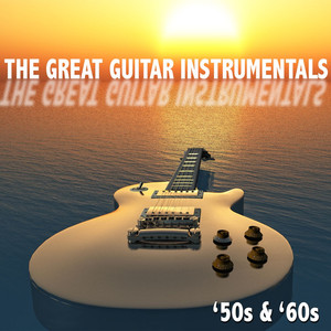 The Great Guitar Instrumentals: '50s & '60s